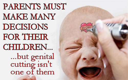 'Parents must make many decisions for their chldren...genital cutting isn't one of them'